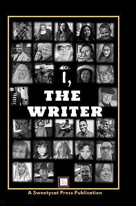I, The Writer A Sweetycat Press Publication