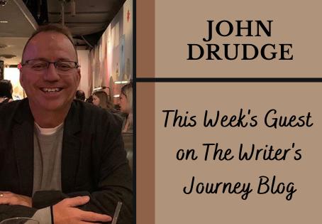 JOHN DRUDGE'S WRITING JOURNEY