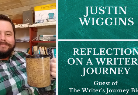 A REFLECTION ON A WRITER'S JOURNEY BY JUSTIN WIGGINS