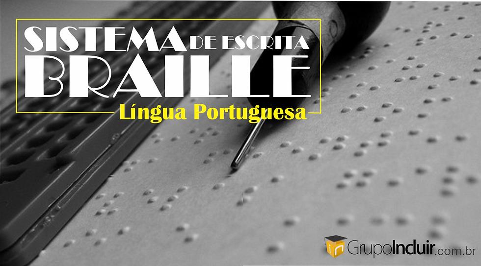 Grafia Braille - Língua Portuguesa