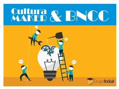 A Cultura Maker e o BNCC
