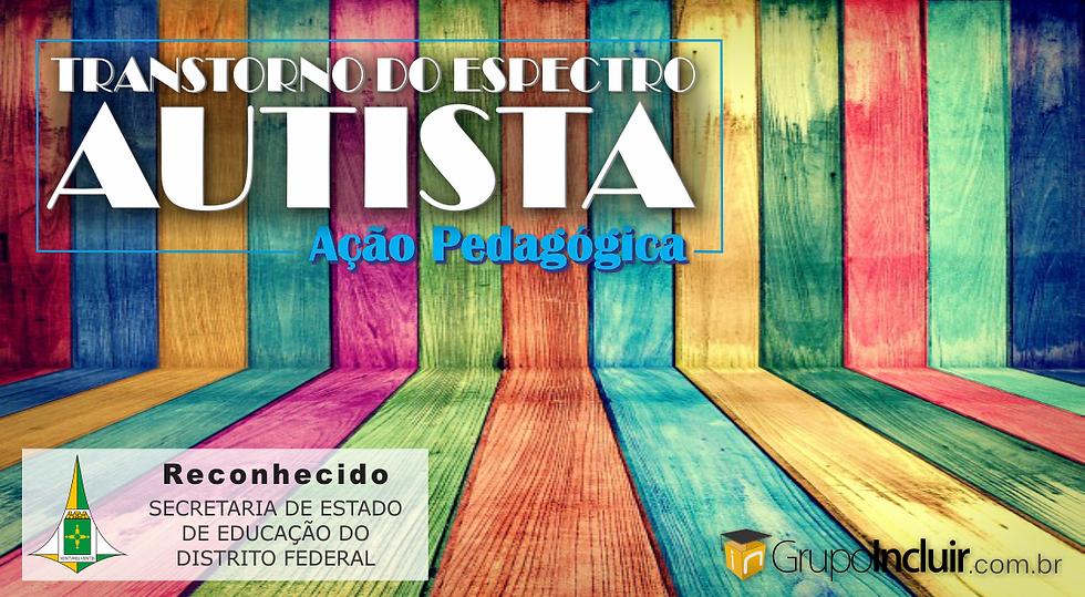 CURSO - Transtorno do Espectro Autista - Ação Pedagógica