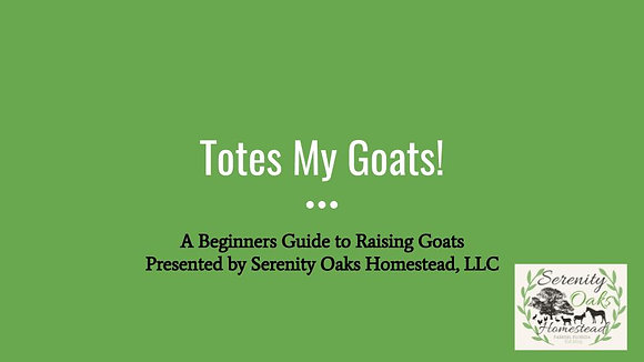 Totes My Goats! A Beginners Guide To Raising Goats