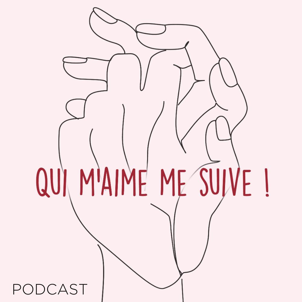 Qui M'aime me Suive ! Le podcast qui vous parle d'Amour