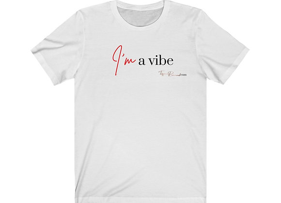 I'm A Vibe: Red Edition Tee (Unisex)