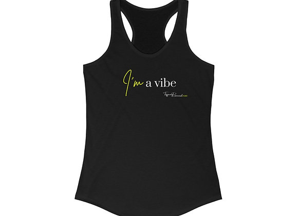 I'm A Vibe: Neon Yellow Edition (Women's Racerback)