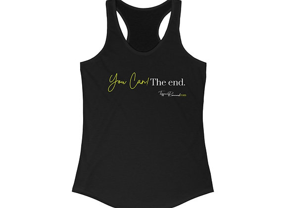 You Can! The end.: Neon Yellow Edition (Women's Racerback)