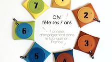 Ofyl fête 7 ans de fabrication française