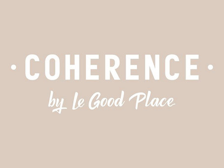 COHERENCE by Le Good Place