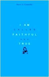 I AM Called Faithful and True