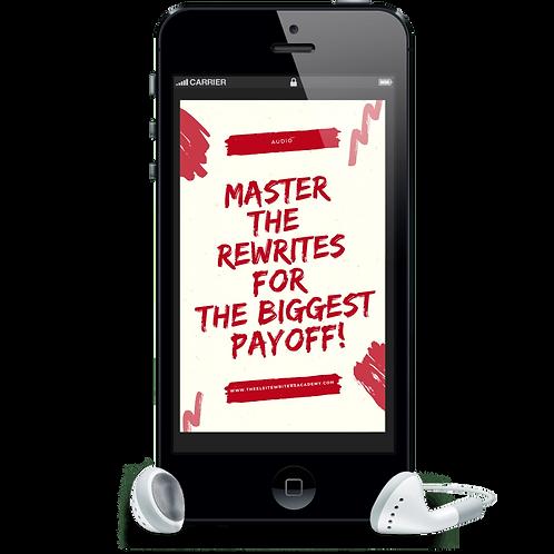 Master The Rewrites For The Biggest Payoff Plus Bonus Material)