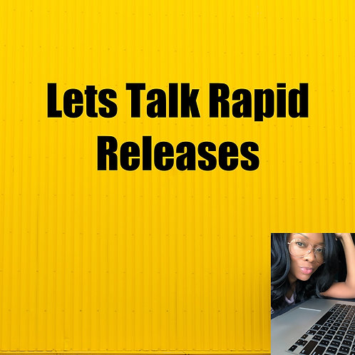 Lets Talk Rapid Releases