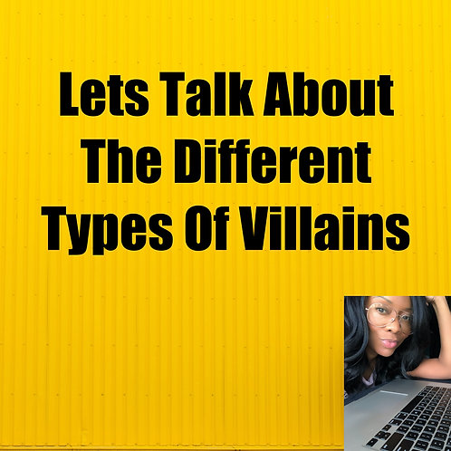 Lets Talk About The Different Types Of Villains