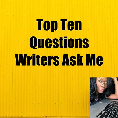 Top Ten Questions Writers Ask Me