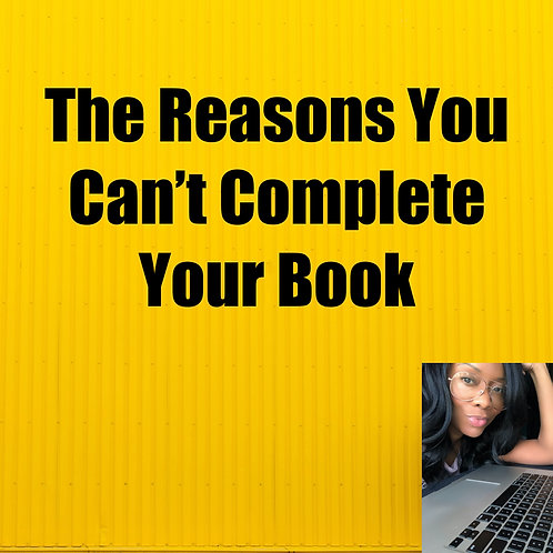 The Reasons You Can't Complete Your Book