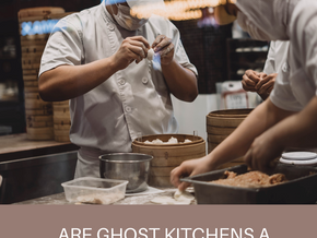 Are Ghost kitchens a game changer?