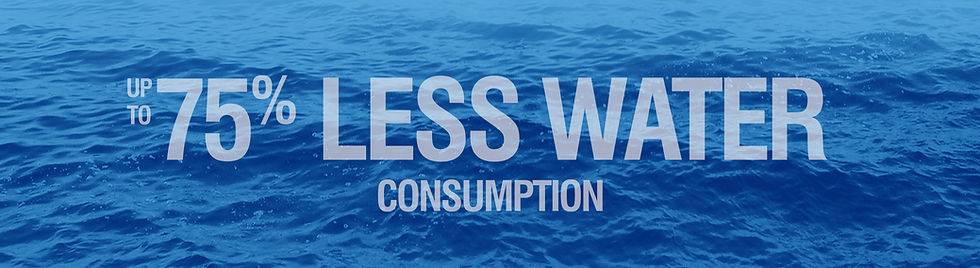 Up to 75% less water consumption