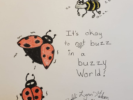 LadyBug Learns: It's Okay Not to Buzz in a Buzzy World.