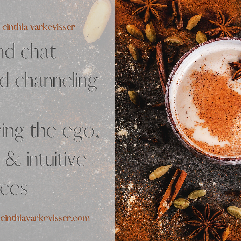 Chai and Chat about Intuition and Channeling