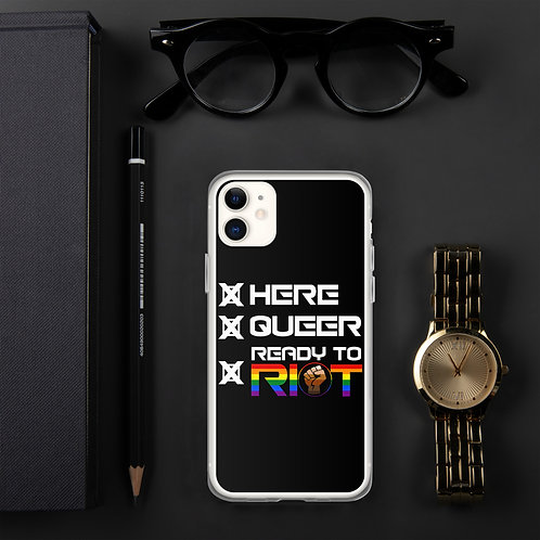 Here Queer Ready To Riot iPhone Case