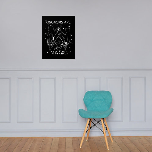 Orgasms are Magic Poster