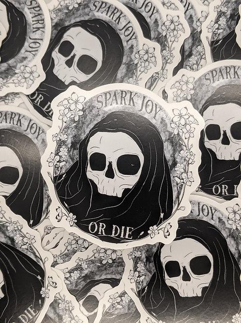 Spark Joy or Die Sticker