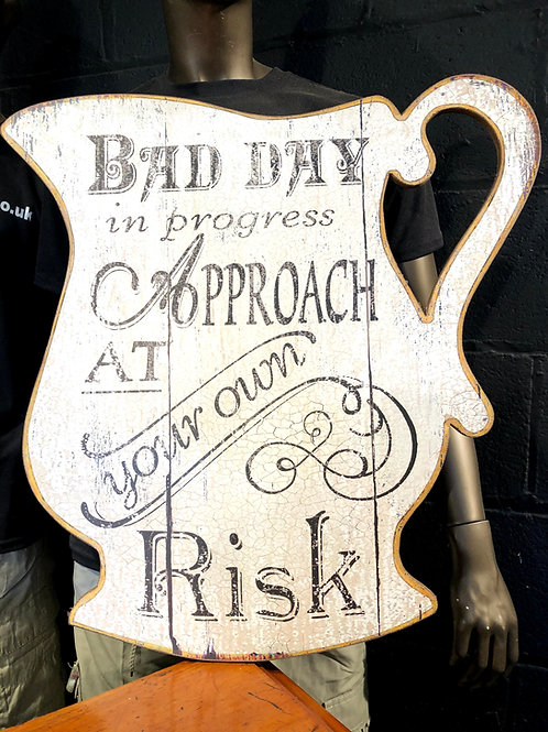 Bad Day In Progress Approach At Your Own Risk Wall Sign