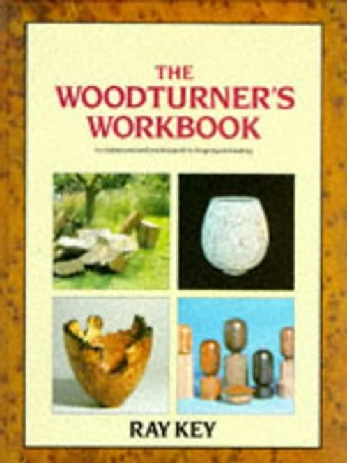 The Woodturners Workbook by Ray Key