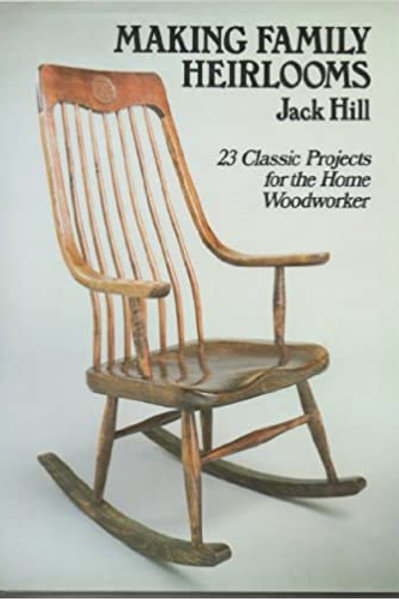 Making Family Heirlooms by Jack Hill