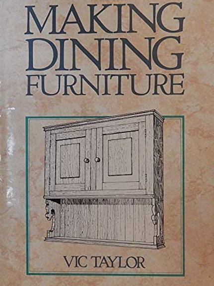 Making Dining Furniture by Vic Taylor