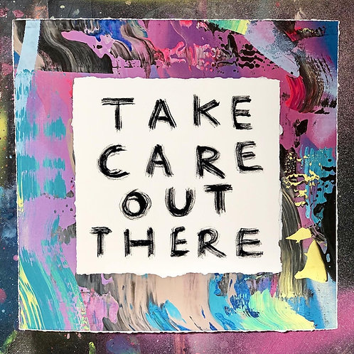 Take Care Out There Print