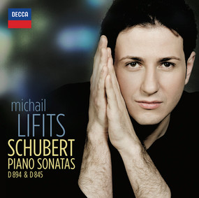 MICHAIL LIFITS PLAYS SCHUBERT: PIANO SONATAS D 894 & D 845 (Decca, 2015)