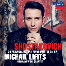 MICHAIL LIFITS - SHOSTAKOVICH: 24 PRELUDES Op. 34 & PIANO QUINTET Op. 57