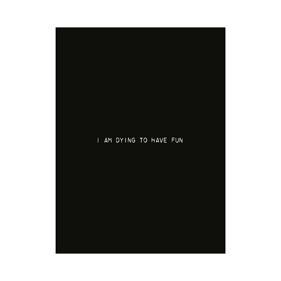"Darija Radakovic ""I Am Dying To Have Fun"", 2020"