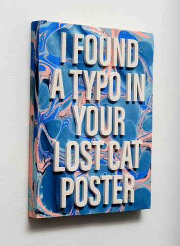 """""""I Found A Typo In Your Lost Cat Poster"""""""