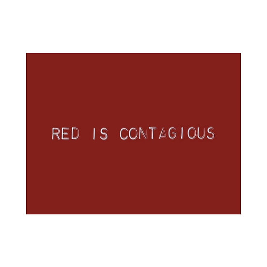 RED IS CONTAGIOUS