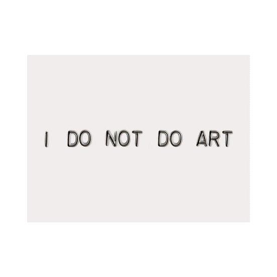 I DO NOT DO ART
