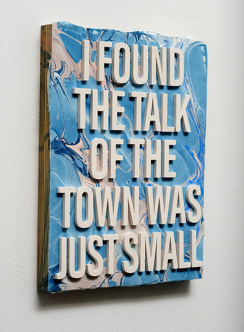THE TALK OF THE TOWN WAS JUST SMALL - an