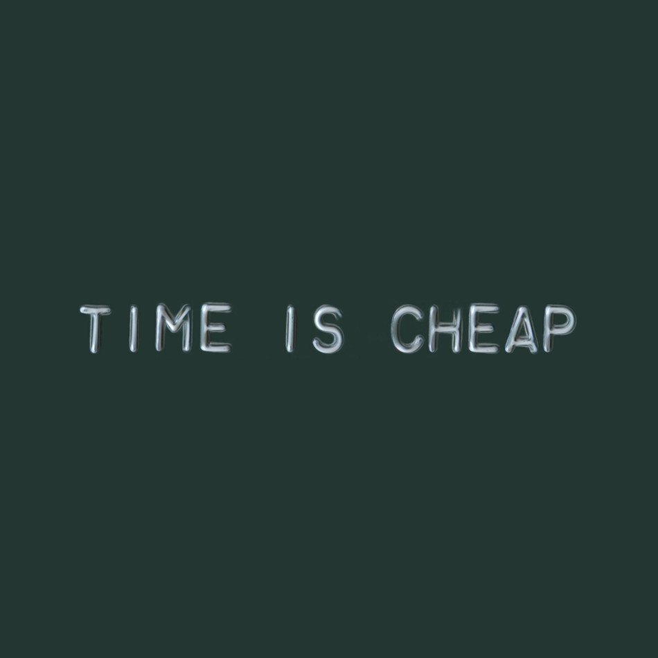 Time is Cheap, 2020