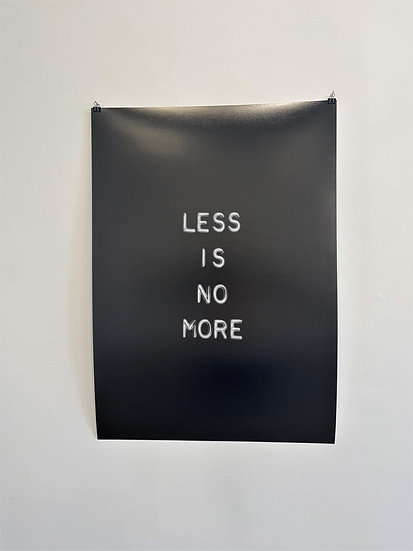 LESS IS NO MORE, 2020