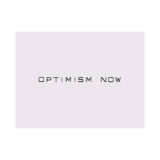 OPTIMISM NOW