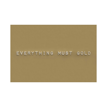 Everything Must Gold_4x6_2020.png