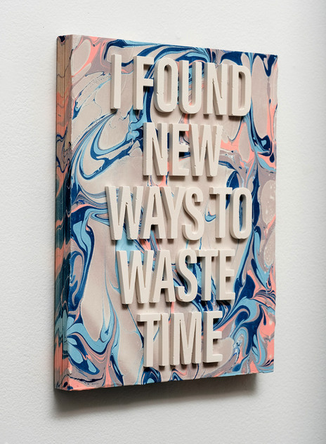 I Found New Ways To Waste Time
