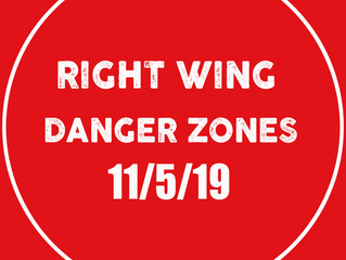 Right Wing Danger Zones next week - everybody, yes everybody, read up.