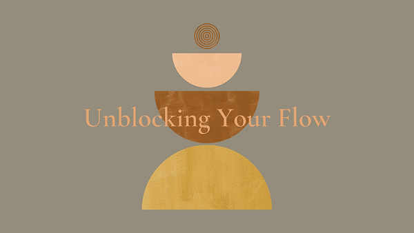 Unblocking Your Flow.png
