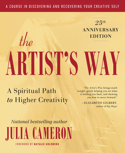 The Artist's Way, A Spiritual Path to Higher Creativity By Julia Cameron