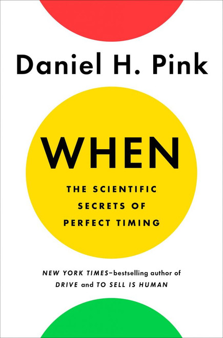 When, The Scientific Secrets of Perfect Timing