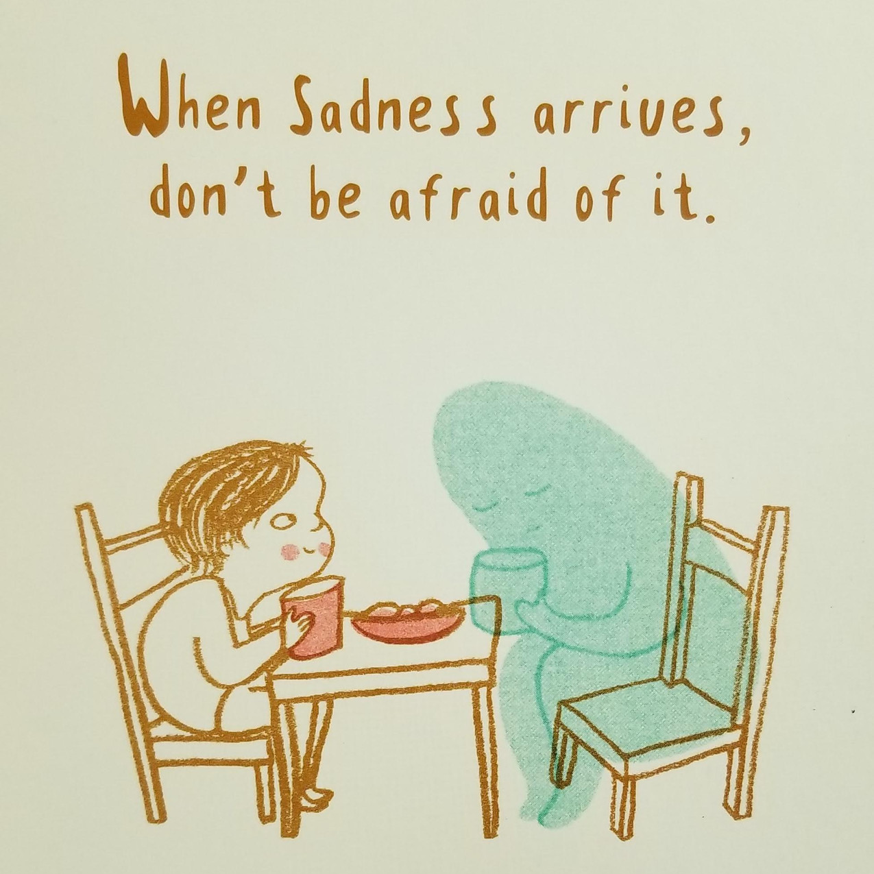 Have a talk when sadness comes.