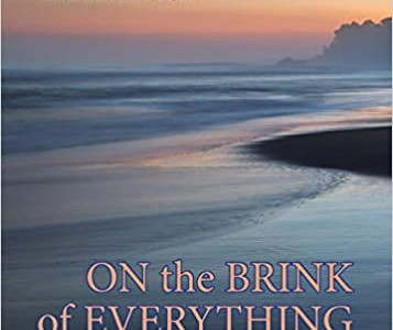 On the Brink of Everything