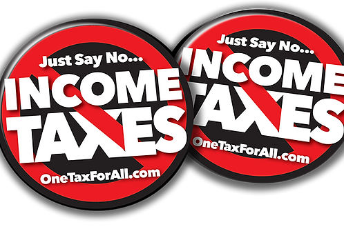 2 - FREE NO INCOME TAX BUTTONS - JUST PAY S&H $2.00